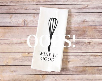 OOPS!  Floursack Tea Towel - Whip It Good