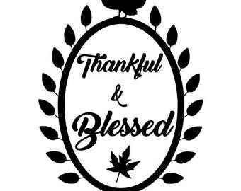 Thankful and Blessed SVG File, Quote Cut File, Silhouette File, Cricut File, Vinyl Cut File 96, Stencil