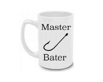 Funny Fishing Mug / Master Bater Funny Fishing Coffee Mug for Him / Fisherman Mug / Funny Fishing Gift / Fly Fishing / Fishing Gift for Dad