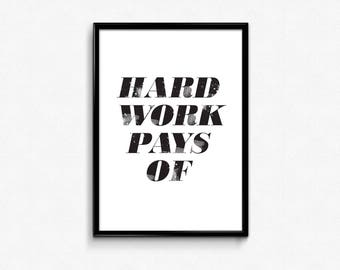Hard Work Pays Off, Motivational Art, Inspirational Poster, Hard Work Quotes, Trpography Prints, Downloadable Prints and Quotes, Print 16x20
