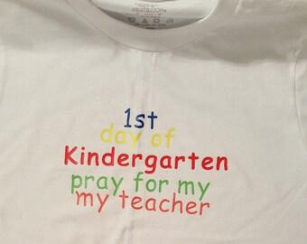 1st Day of Kindergarten Pray for my teacher Personalizable Shirt