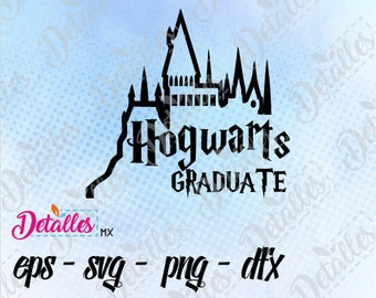 Harry potter Hogwarts Graduate SVG, Cut File, Vector SVG Eps High Quality design files ai eps for Cricut and Silhouette Cameo