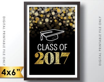 "Class of 2017 Sign, Graduation Party Decoration, Grad Party, High School Grad, College Grad, Gold Glitter Instant Download 4x6"" Printable"