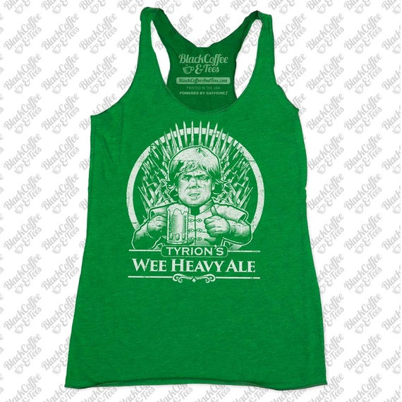 St Patricks Day Shirt - Game of Thrones Shirt - Tyrion Lannister Shirt - Womens Beer Shirt - Wee Heavy Ale St Pattys Day Womens Green Tank
