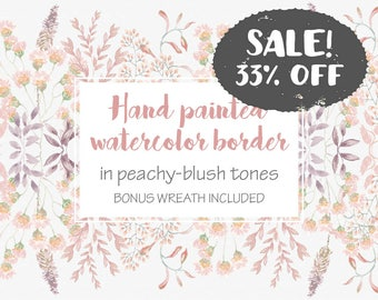 SALE! 33% off: watercolor border; hand painted blush flowers and foliage; watercolor clip art; wedding clip art; weddings