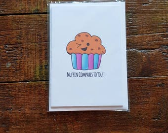 Muffin Compares to You Flirty Fun Card