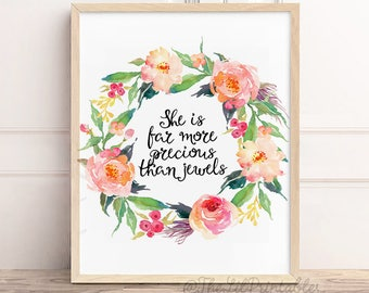 She is More Precious Than Jewels Printable, Bible Verse Print, Proverbs 31:10, Scripture Art, Christian Wall Art, Floral Quote Printable