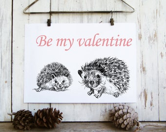 Valentine card, Quote print, Hedgehog print, Valentines gift, Printable wall art, Cute animals, Be my Valentine