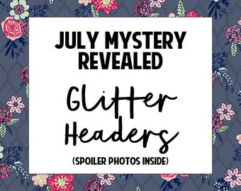 Glitter Headers July Revealed Mystery Kit | 250+ Stickers