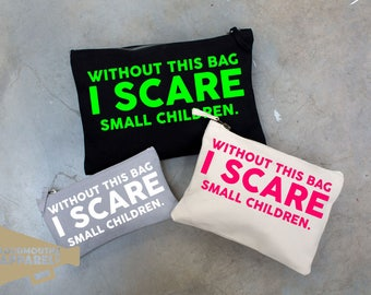 Without This Bag I Scare Children Make Up Bag Pouch Make Up Case