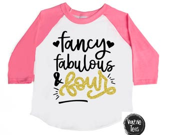 Fancy Fabulous and Four - 4th Birthday Shirt Birthday - 4 year old - FOUR and Fabulous Fourth Birthday - Girls' Birthday Shirt - Glitter