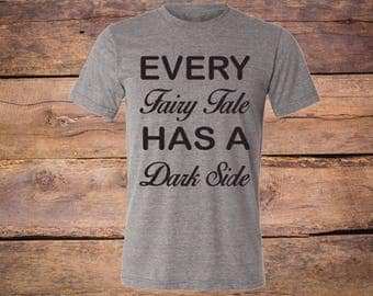 Every Fairy Tale Has A Dark Side Women's T-shirt, womens clothing, tops and tees, tshirt, shirt, tees, graphic tee, clothing, t shirt