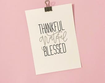 "PRINTABLE ART ""Thankful Grateful Blessed"" Modern Calligraphy Art Print Home Decor Thanksgiving Art Print"