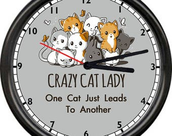 Crazy Cat Lady Feline Lover One Cat Leads To Another Sign Poster Wall Clock