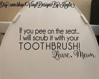 If you pee on the seat...