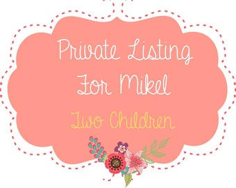 Listing for Mikel / Two children