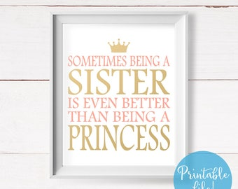 Sometimes Being a Sister is Even Better Than Being a Princess Pink and Gold Nursery Wall Art, Sister Quote, Printable 8x10, Instant Download