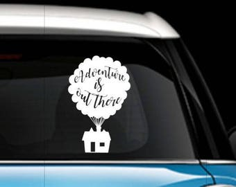 Adventure is out there - UP inspired Car Decal - Disney Car Decal