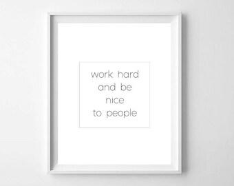 Work Hard Be Kind Print, Printable Art, Minimalist Thin Letter Typography Print, Work Hard Print, Be Nice Print, Black and White Quote Art