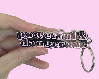 Feminist Enamel Keychain- Women are Powerful + Dangerous silver keychain, women's march, Feminist accessory, Flair, Women's Rights, Vintage