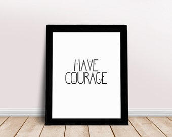 Have Courage | Be Brave Little One, Courage Kind Nursery, Dream Big Little One, Have Courage Print, Be Brave Poster, Little Man Cave