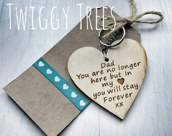 DAD You are no longer here but in My Heart you will stay Forever  Engraved Keyring Keychain Gift wooden