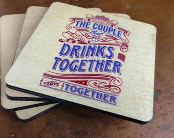 """Set of 4 """"The Couple That Drinks Together Stays Together"""" Drink Coasters, Wood Drink Coasters, Wedding Gift Coasters, Beverage Coasters"""