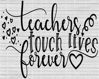 Teachers Touch Lives SVG, Teach SVG, Teacher Svg, Teacher Appreciation SVG, Teach Shirt Design, Teach svg, Cricut Cut File, Svg Design
