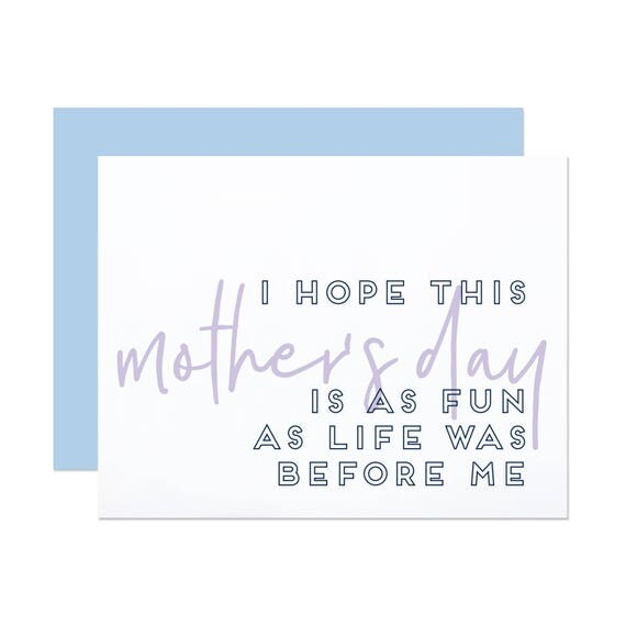 Life Before Me - Funny Mother's Day Card