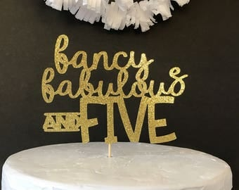 5th birthday cake topper/birthday party/custom cake topper/fancy fabulous and five/gold birthday cake topper