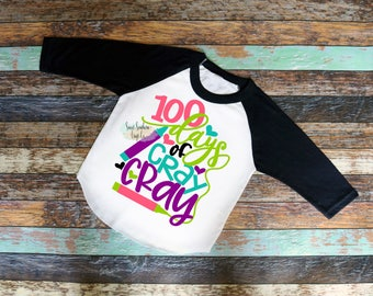 FREE SHIPPING***100 Days of Cray Cray,100 Days of School,100 Days,Girls Raglan,Girls 100 Day Shirt,School Pride,Cray Cray,Get Your Cray On