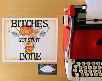 8x10 Print - Bitches Get Stuff Done - Tina Fey Quote - Art Print
