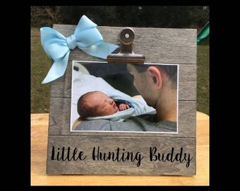 Little Hunting Buddy - funny New Baby Birth Announcement - Family Gift - Picture/Photo Clip Frame - Custom Made - Options Available!