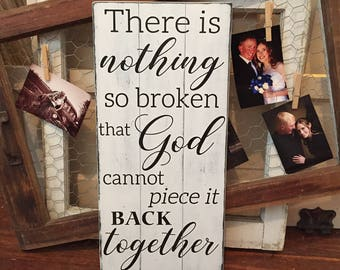 Personalized Wood Sign • Custom Quote Wall Art • Inspirational recovery gifts • nothing so broken • Religious Home Decor • Rustic Farmhouse