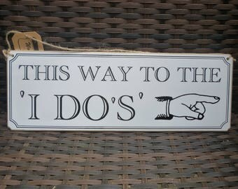 """Wedding sign """"This way to the I Do's""""  Wooden sign."""