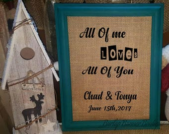 All of me Loves all you house warming saying  Burlap Print  Personalized Wedding Date and Couple's Names   Wedding Gift   Frame not included
