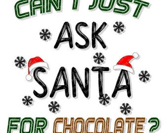 Can I Just Ask Santa For Chocolate funny digital download Santa hat Christmas printable cut file SVG, PNG, EPS, DxF, PdF
