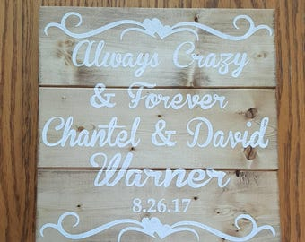 Always Crazy and Forever Personalized Sign
