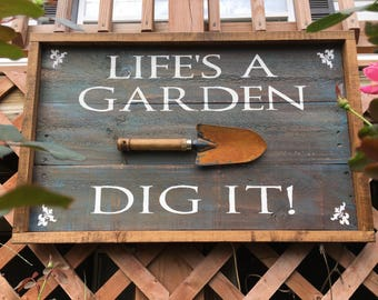 Life's a Garden, Dig it! reclaimed wood sign, garden sign, garden shovel