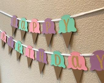 Ice Cream Birthday Party Happy Birthday Banner - Girls Birthday - Summer Birthday - Ice Cream Cone Banner