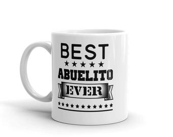 11 oz Coffee Mug:  Best Abuelito Ever Birthday Father's Day Christmas Gift For Dad Father Grandpa