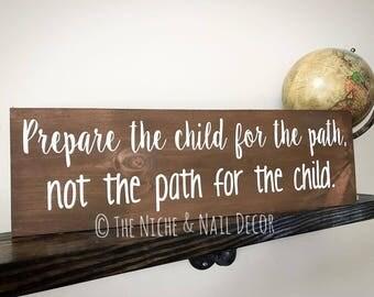 Prepare The Child Wood Sign, Custom Home Decor, Wood Sign, Kids Room Decor, Inspirational Wood Sign, Baby Shower Gift, Gift Idea