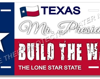 Donald Trump Texas BUILD THE WALL Political Novelty License Plate Tag Car Auto Truck Gift Dad Mom