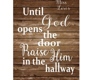 Until God opens the door Praise Him in the hallway.   Christian Sign decal wall stencil  SVG DFX Cut file  Cricut explore file