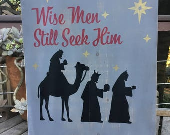 Wise Men Still Seek Him,Christmas Rustic Wood sign,Holiday Primitive Wood sign,Christmas Decor,handmade Christmas wood sign,Religious decor