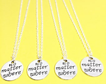 No matter where, best friend necklace - set of 4, bff jewelry, no matter where set of 4 necklace, distance, friends,4 best friends, gift