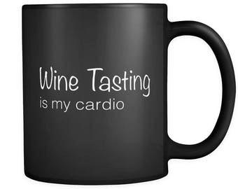 Wine Gift, Wine Lover Gift, Wine Tasting Is My Cardio, Wine Mug, Wine Tasting Mug, Housewarming Gift, Host Gift, Party Host Gift #a153