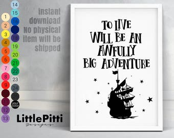 To live will be an awfully big adventure, Peter Pan poster, bedroom wall art, digital nursery print, Peter Pan decoration, nursery wall art