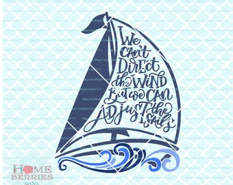 Hand Lettered svg We Can't Direct The Wind But We Can Adjust The Sails Baby Nautical Nursery svg dxf eps ai files