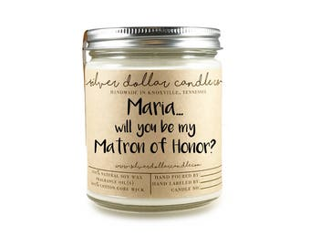 PERSONALIZED Matron of Honor Gift | Will you be my Matron of Honor, Bridesmaids Candle, proposal, soy candle, Matron of Honor gifts